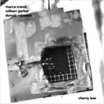 Marco Eneidi/William Parker/Donald Robinson: Cherry Box