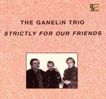 The Ganelin Trio: Strictly for our Friends