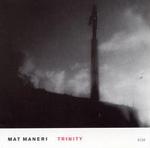 Mat Maneri: Trinity