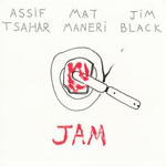 Assif Tsahar/Mat Maneri/Jim Black: Jam